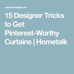 15 Designer Tricks To Get Pinterest Worthy Curtains