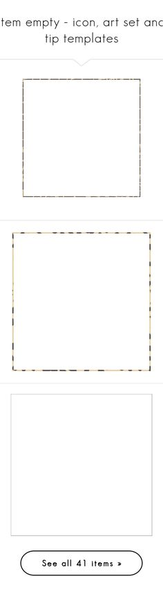 """""""item empty - icon, art set and tip templates"""" by lost-on-the-horizon ❤ liked on Polyvore featuring backgrounds, fillers, borders, picture frame, icon stuff, frames, effects, outline, frames & borders and text"""