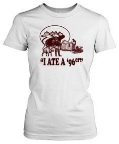 Womens Ate A 96Er T Shirt Funny Great Outdoors Girls Tee