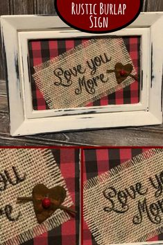 """This rustic burlap buffalo plaid """"Love You More"""" sign is designed with all the things I love. Would love this adorable sign in my home. Love You More Burlap Print, Framed Burlap Print, Buffalo Plaid Frame Print, Farmhouse Decor,Personalized Gift,Valentines Decor,Love You More. #Ad #valentinesday #Homedecor #Rustic #Buffaloplaid #burlap"""