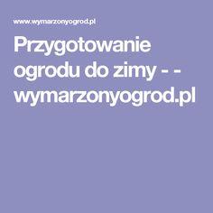 Przygotowanie ogrodu do zimy - - wymarzonyogrod.pl