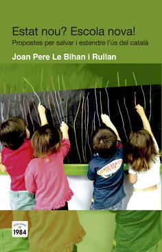 OCTUBRE-2015. Joan Pere Le Bihan. Estat nou? Escola nova! 37 LE