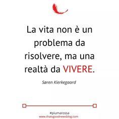 La vita non è un problema da risolvere ma una realtà da vivere