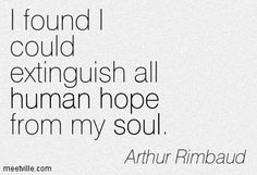 Arthur Rimbaud Quotes - Meetville