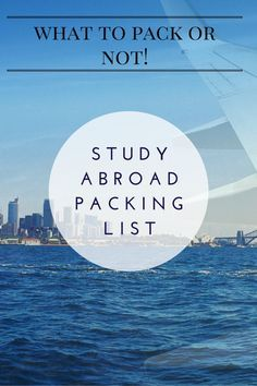 Study Abroad Packing List, What To Pack or NOT!
