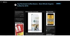 Top Reviewed Coffee Beans - Best Whole Organic Coffee for 2016 @ Rebelmouse