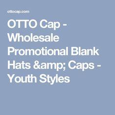 OTTO Cap - Wholesale Promotional Blank Hats  amp  Caps - Youth Styles Blank  Caps e3e480099e0f