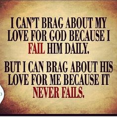 God never fails.