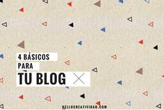 hay cosas que nos hubiera gustado saber al empezar nuestro blog. Hoy , cuatro básicos para tu blog.