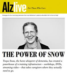 Teepa Snow, the horse whisperer of dementia, has created a powerhouse of a training infrastructure – workshops, DVDs, streaming video – that takes caregivers where they actually need to go. Snow has teamed up with the Florida-based non-profit Pines Education Institute, which helps to distribute 14 DVDs that feature her teaching sessions.