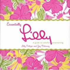 Essentially Lilly: A Guide to Colorful Entertaining Hardcover Book | SALE $12