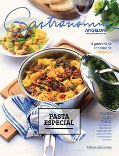 Revista Gastronomia Angeloni - Edição 19  Pasta Especial - Massa para Todos - Das receitas clássicas às assinadas por chefs, diversas combinações de sabor