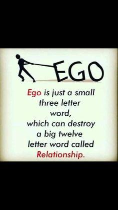 Ego destroys bond of love between 2 person