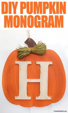 SERIOUSLY SO EASY TO MAKE! Fall pumpkin monogram sign. Awesome for the front door or any little niche in your home. I love super easy craft projects!!