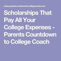 Scholarships That Pay All Your College Expenses - Parents Countdown to College Coach Grants For College, Financial Aid For College, College Planning, Scholarships For College, Education College, College Tips, College Ready, Athletic Scholarships, College Savings