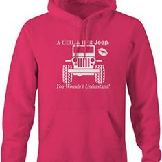 A Girl & Her Jeep You Wouldn't Understand Sweatshirt