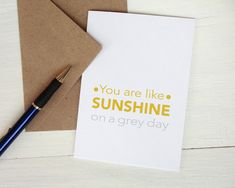Greeting card You are like Sunshine on a grey day by AvenirCards