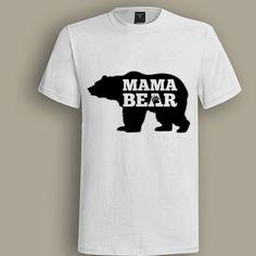 Mama Bear White T shirt, T shirt for Men, Women, Girl, Boy, XS, S, M, L, XL, XXL, 8XL,  Size, Customized
