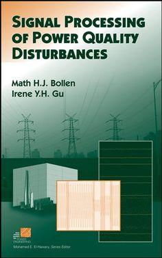 Signal processing of power quality disturbances. Sign. T 621.311 BOL___. http://encore.fama.us.es/iii/encore/record/C__Rb1739535?lang=spi
