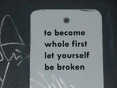 There is no way to justify living a sad life to enjoy a joyful one. We are all born broken but that was not his intent