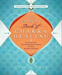 The Complete Book of Chakra Healing | Cyndi Dale – Author, Intuitive, Healer | Embracing your inner-self and powers