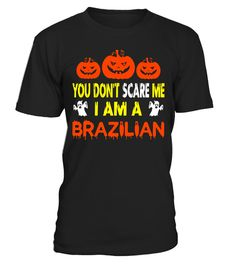 """# You Don't Scare Me - I'm A Brazilian T Shirt .  Special Offer, not available in shops      Comes in a variety of styles and colours      Buy yours now before it is too late!      Secured payment via Visa / Mastercard / Amex / PayPal      How to place an order            Choose the model from the drop-down menu      Click on """"Buy it now""""      Choose the size and the quantity      Add your delivery address and bank details      And that's it!      Tags: Get ready for this huge event coming…"""