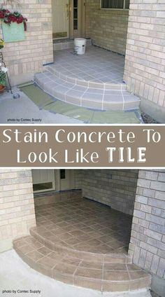 Stain concrete to look like tile. Love this idea for not just a porch but drive way / pathway in garden as well.  G;)