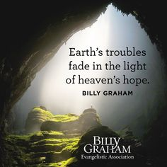 Earth's troubles fade in the light of heaven's hope. Hope Quotes, Faith Quotes, Bible Quotes, Bible Verses, Scriptures, Godly Quotes, Faith Prayer, Faith In God, Christian Life
