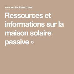 Ressources et informations sur la maison solaire passive »