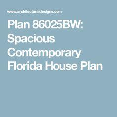 Plan 86025BW: Spacious Contemporary Florida House Plan
