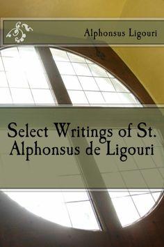 Select Writings of St. Alphonsus de Ligouri