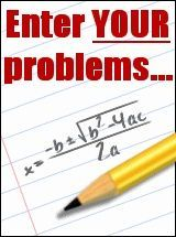 Type in your formulas and it explains how to get the right answer! Keep this for future use