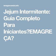 Jejum Intermitente: Guia Completo Para Iniciantes【EMAGREÇA】