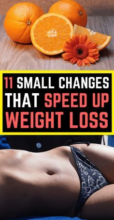 Speed up weight loss with these 11 small but easy to follow changes! Keep your lifestyle and still eat normal food, but lose weight faster by following the 11 tips in this article!