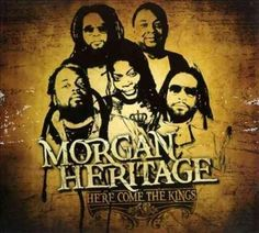 Morgan Heritage - Here Come The Kings