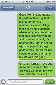 "So cute. :') I wish my bf would write texts like that to me. It would be an awesome ""good morning"" text."