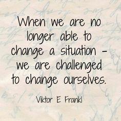 Wednesday Words of Wisdom - Viktor Frankl                                                                                                                                                                                 More
