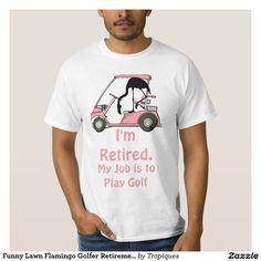 Funny Lawn Flamingo Golfer Retirement T-shirt