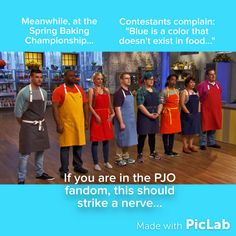 While I was watching the spring baking championship, one of the contestants said this and I was like: Excuse me?! PJO fans will understand this ;)