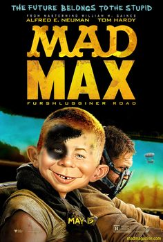 """MAD Magazine """"MAD Max"""": Any Less Dumb? Idiotical Originals, Any Less Dumb, Mad Max, Alfred E. Neuman, William M. Gaines, George Miller, Tom Hardy, Charlize Theron, Mypos Island Vacation Tour Package"""
