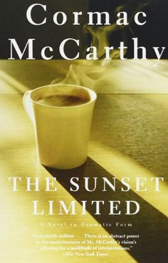 The Sunset Limited: A Novel in Dramatic Form by Cormac McCarthy,http://www.amazon.com/dp/0307278360/ref=cm_sw_r_pi_dp_QPf5sb1MKVY1XWKR