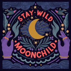 Stay Wild Moon Child - lettering by Carmi Grau-Stay Wild Moon Child – Schriftzug von Carmi Grau Stay Wild Moon Child – lettering by Carmi Grau, - Abstract Illustration, Wall Collage, Wall Art, Stay Wild Moon Child, Creation Art, Hippie Art, Hippie Life, Moon Art, Psychedelic Art