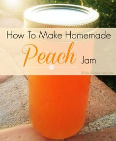 It's Time To Pucker Up For Peaches! Come learn how to make my sure-fire, can't fail, delicious recipe for homemade peach jam!