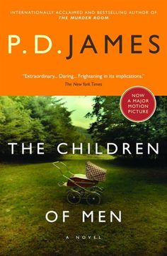 The Children Of Men / P.D. James  This is a great book, tells what can happen to society when Gov. has too much power.  Very interesting read.