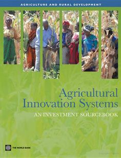 This book contributes to the identification, design, and implementation of the investments, approaches, and complementary interventions most likely to strengthen agricultural innovation systems (AIS) and to promote innovation and equitable growth.