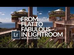 """Lightroom """"From Flat to Fabulous"""" Tutorial (with downloadable RAW practice file) - Lightroom Killer Tips"""