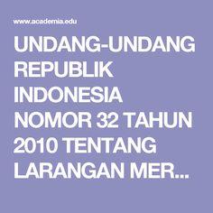 UNDANG-UNDANG REPUBLIK INDONESIA NOMOR 32 TAHUN 2010 TENTANG LARANGAN MEROKOK | rahmat hidayatullah - Academia.edu