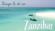 Going to the East African island of Zanzibar? Here is the ultimate Zanzibar guide for the best things to do in Zanzibar.