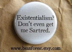 existentialism don't even get me Sartred by beanforest on Etsy, $1.50