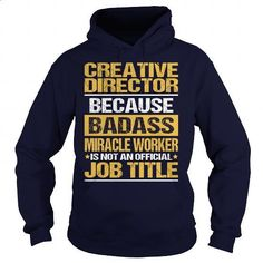Awesome Tee For Creative Director - #dress shirts #printed t shirts. CHECK PRICE => https://www.sunfrog.com/LifeStyle/Awesome-Tee-For-Creative-Director-93834265-Navy-Blue-Hoodie.html?id=60505